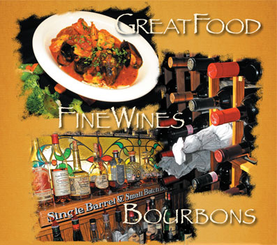 Great Food, Fine Wines, Bourbons